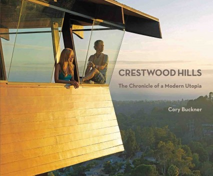 Crestwood Hills: The Chronicle of a Modern Utopia Architecture Book